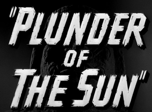PLUNDER OF THE SUN 10