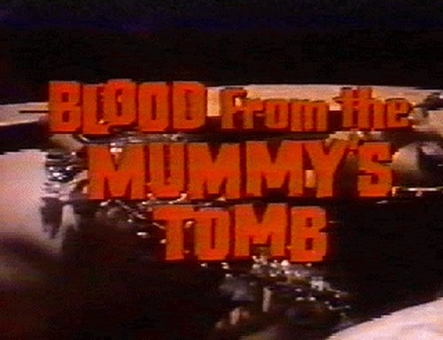 BLOOD FROM THE MUMMYS TOMB 11