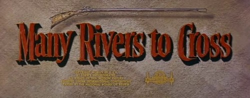MANY RIVERS TO CROSS (1)