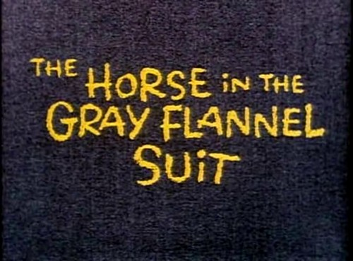 THE HORSE IN THE GRAY FLUNNEL SUIT (1)