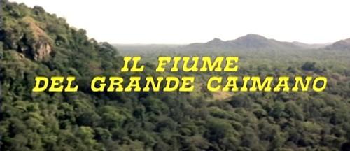 IL FIUME DEL GRANDE CAIMANO (1)