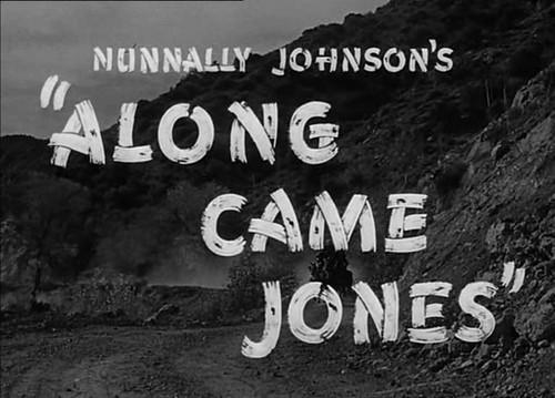 ALONG CAME JONES (2)